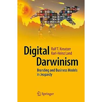 Digital Darwinism - Branding and Business Models in Jeopardy door Ralf K