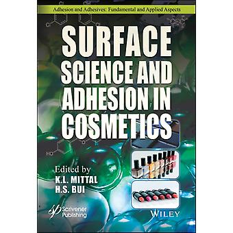 Surface Science and Adhesion in Cosmetics by Edited by K L Mittal & Edited by H S Bui