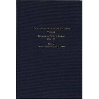 The History of the Scottish Parliament by Edited by Keith M Brown & Edited by Dr A J Mann & Edited by Alan R MacDonald & Edited by Ronald J Tanner