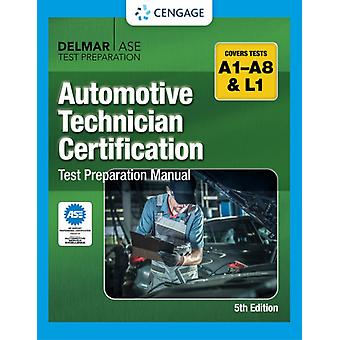 Automotive Technician Certification Test Preparation Manual by Cengage Cengage