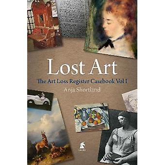 Lost Art The Art Loss Register Casebook Volume One