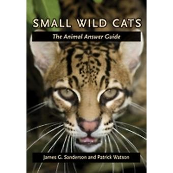 Small Wild Cats by James G Sanderson