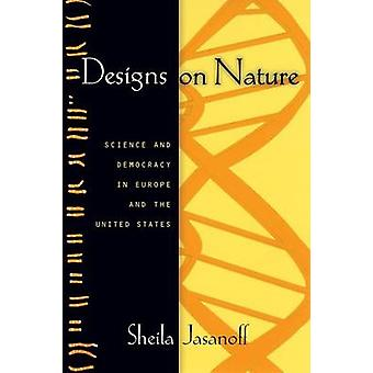 Designs on Nature - Science and Democracy in Europe and the United Sta