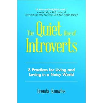 Quiet Rise of Introverts - The 8 Practices for Loving and Living in a