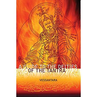 A Guide to the Deities of the Tantra by Vessantara - 9781899579853 Bo