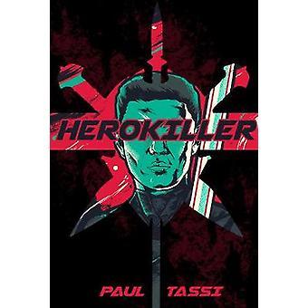 Herokiller - en roman af Herokiller - en roman - 9781945863233 bog