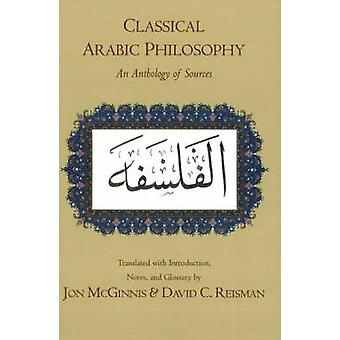 Classical Arabic Philosophy - An Anthology of Sources by Jon McGinnis