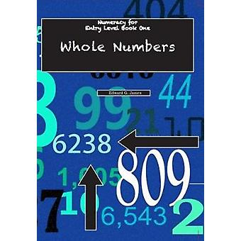 Numeracy for Entry Level - Whole Numbers by Edward G. James - 97818428