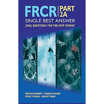FRCR - Single Best Answer (SBA) Questions for the New Format - Pt. 2A (