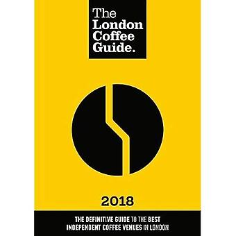 The London Coffee Guide: 2018