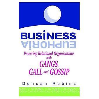 Business euforia: Virran relaatio organisaatiot jengit, Gall ja juorut