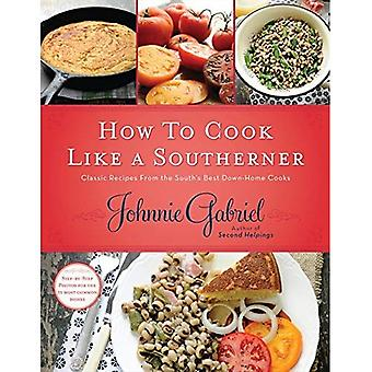 Hur Cook som en sydlänning: klassiska recept från söder bäst ned-hem kockar