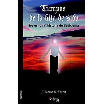 Tiempos De La Hija De Sion: Neen Es Otra Historia De Cenicienta