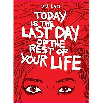 Idag är sista dagen av resten av ditt liv