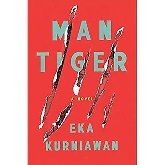 Uomo tigre: Un romanzo