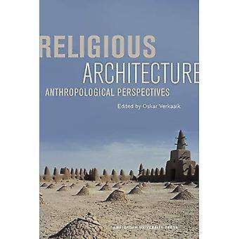 Religieuze architectuur: Antropologische vooruitzichten