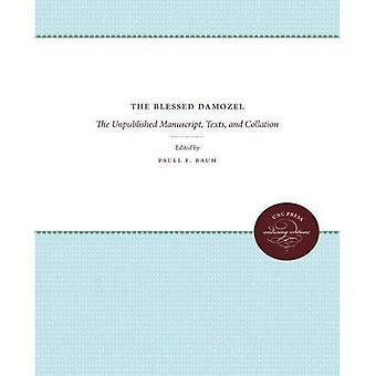 Siunattu Damozel: Julkaisematon käsikirjoitus, tekstit ja lajittelu