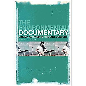 The Environmental Documentary: Cinema Activism� in the 21st Century