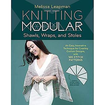 Lavoro a maglia modulare scialli, Coprispalle e stole: 21 Mix-and-Match triangolo disegni oltre 200 schemi punto