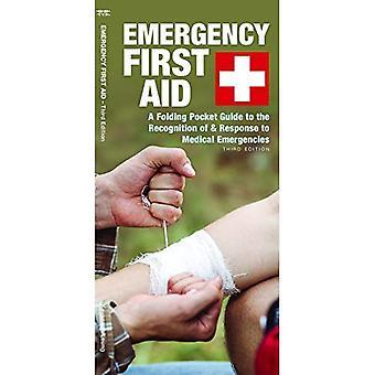 Eerste noodhulp: Een opvouwbare pocketgids voor de erkenning van & reactie op medische noodgevallen (Pocket natuurgids)
