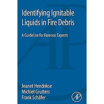 Identifying Ignitable Liquids in Fire Debris by Hendrikse & Jeanet