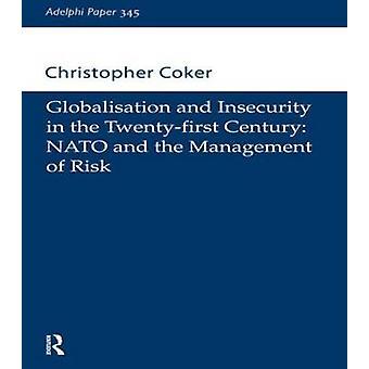 العولمة وانعدام الأمن في القرن توينتيفيرست منظمة حلف شمال الأطلسي وإدارة المخاطر بريان آند رأي