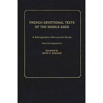 French Devotional Texts of the Middle Ages A Bibliographic Manuscript Guide Second Supplement by Sinclair & Keith Val