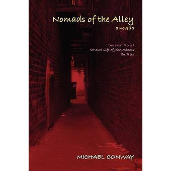 Nomads of the Alley a Novella  Two Short Stories by Conway & Michael
