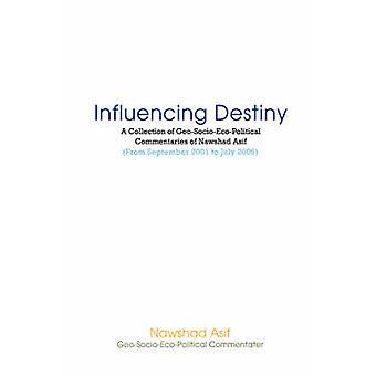 Beeinflussung der DestinyA Sammlung von GeoSocioEcoPolitical Kommentare von allen Nawshad Asif von Asif & Nawshad