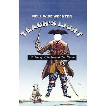 Teachs Light A Tale of Blackbeard the Pirate by Wechter & Nell Wise