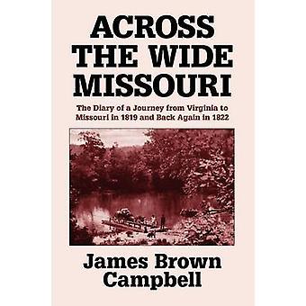 Över den breda Missouri dagboken av en resa från Virginia till Missouri 1819 och tillbaka igen år 1822 av Campbell & James Brown