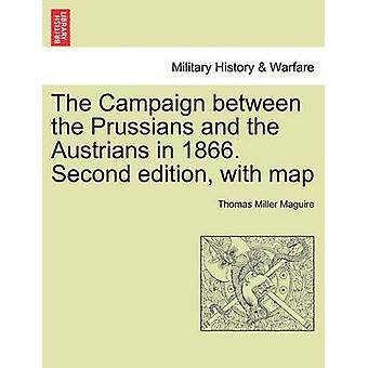 الحملة بين البروسيين والنمساويين في عام 1866. الطبعة الثانية مع خريطة من قبل ماغواير وتوماس ميلر