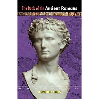 The Book of the Ancient Romans by Mills & Dorothy