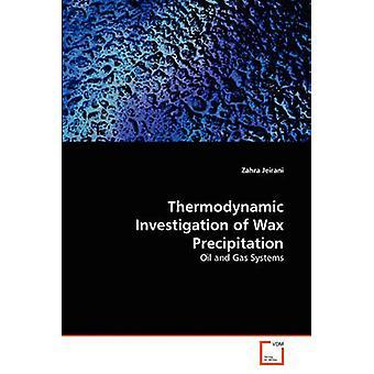 Thermodynamische onderzoek van Wax neerslag door Jeirani & Zahra
