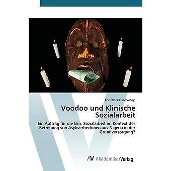 Voodoo und Klinische Sozialarbeit by Osamwonyi Eric Osaze