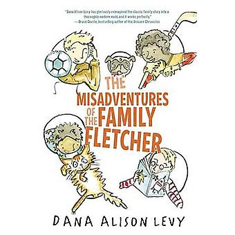 The Misadventures of the Family Fletcher by Dana Alison Levy - 978038