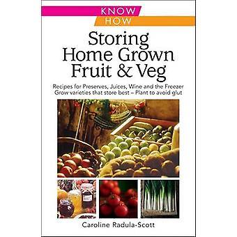 Storing Home Grown Fruit and Veg - Harvesting - Preparing - Freezing -