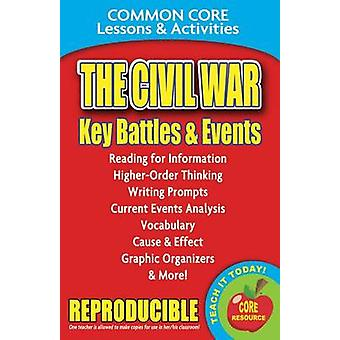 The Civil War - Key Battles and Events - Common Core Lessons & Activiti