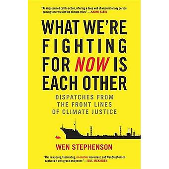 What We're Fighting for Now is Each Other - Dispatches from the Front