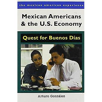 Mexican Americans and the U.S. Economy - Quest for Buenos Dias by Artu