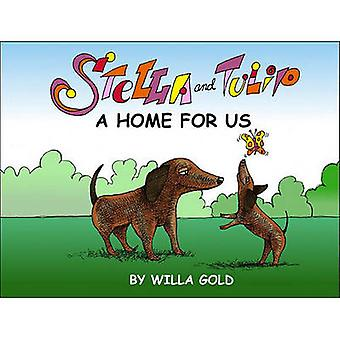 Stella and Tulip - A Home for Us by Willa Gold - 9780930773953 Book