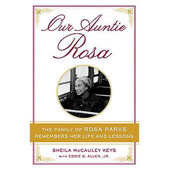 Our Auntie Rosa - The Family of Rosa Parks Remembers Her Life and Less