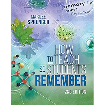 How to Teach So Students Remember - 2nd Edition by Marilee Sprenger -
