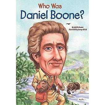 Who Was Daniel Boone? by Sydelle Kramer - George Ulrich - 97814177831