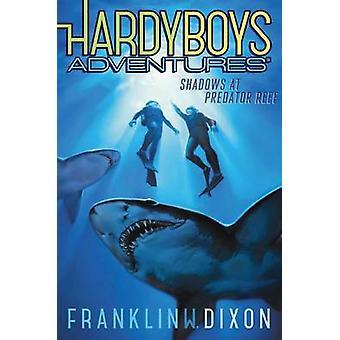 Shadows at Predator Reef by Franklin W Dixon - 9781481400107 Book