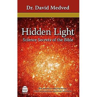 Hidden Light - Science Secrets of the Bible by David Medved - 97815926