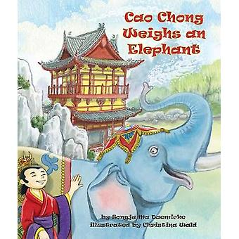 Cao Chong Weighs an Elephant by Songju Ma Daemicke - 9781628559040 Bo