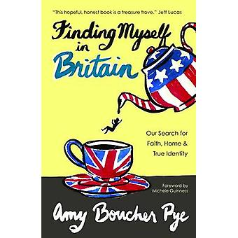 Finding Myself in Britain - Our Search for Faith - Home & True Identit