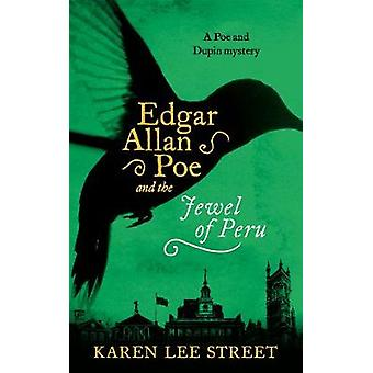 Edgar Allan Poe and the Jewel of Peru by Edgar Allan Poe and the Jewe
