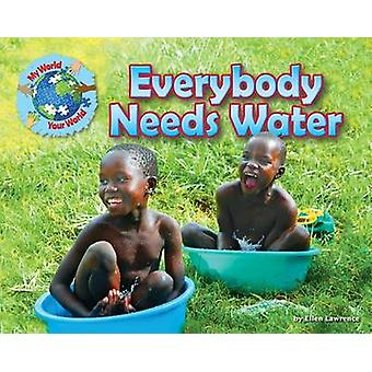 Everybody Needs Water by Ellen Lawrence - 9781910549513 Book